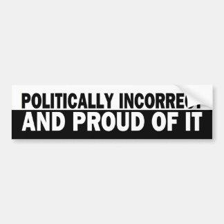b_politicallyincorrect bumper sticker