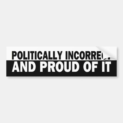 b_politicallyincorrect etiqueta de parachoque