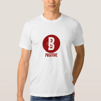 B POSITIVE BLOOD TYPE TEE SHIRT