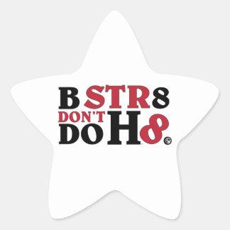 B STR8 DON'T DO HATE STAR STICKER
