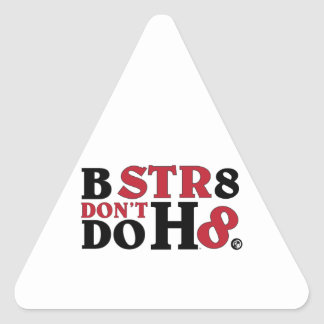 B STR8 DON'T DO HATE TRIANGLE STICKERS