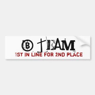 B team Bumper Sticker