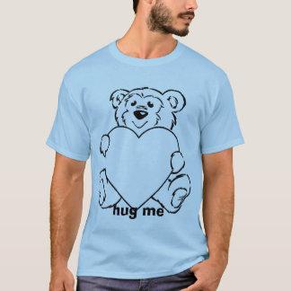 b-teddy, hug me T-Shirt
