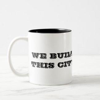 b&w (7), WE BUILT THIS CITY Two-Tone Coffee Mug