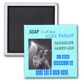 B&W Alex SBE FEB 2006, SOAP, It's all about...,... 2 Inch Square Magnet