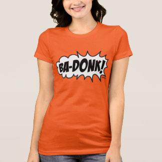 Ba-Donk! T-Shirt
