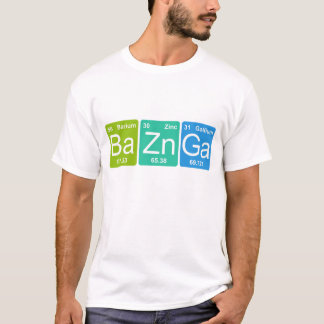 Ba Zn Ga! Periodic Table Elements T-shirt
