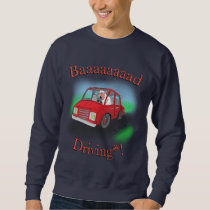 Baaaaaaaad Driving Sheep Sweatshirt