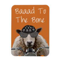 Baaad To the Bone 2 Magnet