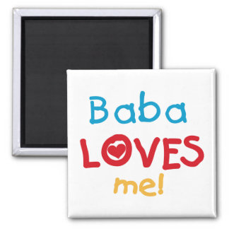Baba Loves Me T-shirts and Gifts Magnet