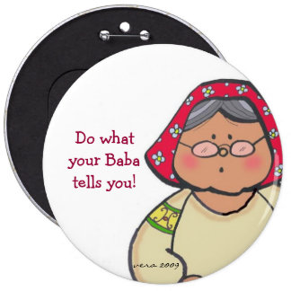 Baba Says... to Personalize by Vera Trembach 6 Inch Round Button