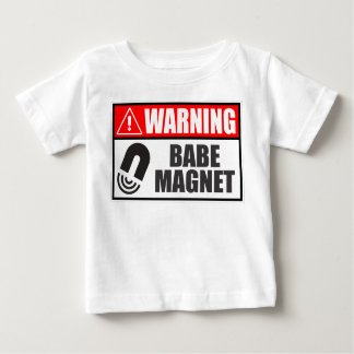 Babe Magnet Baby T-Shirt
