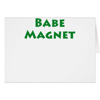 Babe Magnet Card