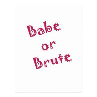 Babe or Brute Postcard