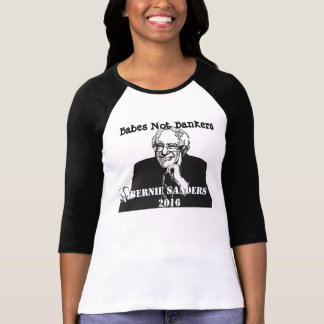 Babes not Bankers Bernie Sanders 2016 Supporter Shirt