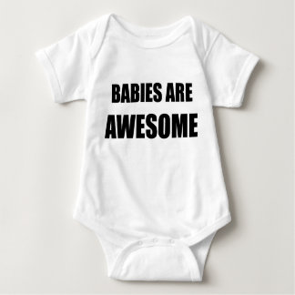 Babies are Awesome Baby Bodysuit