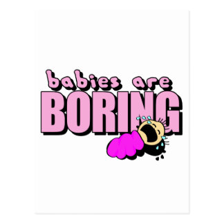 Babies are boring! postcard