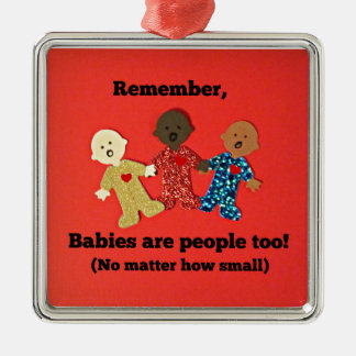 Babies are people too! metal ornament
