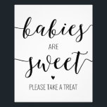"Babies are Sweet Take a Treat Baby Shower Sign<br><div class=""desc"">Perfect addition to a  baby shower dessert table!</div>"