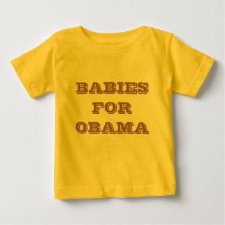 BABIES FOR OBAMA T SHIRT OR