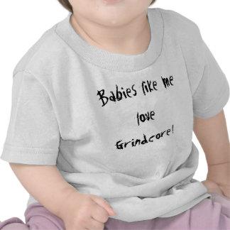 Babies like me love Grindcore! T Shirt