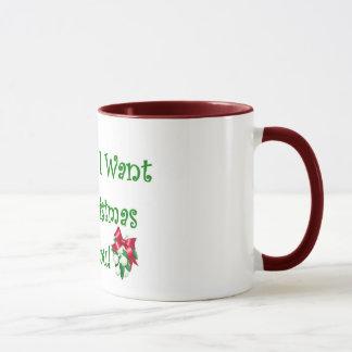 Baby All I Want For Christmas Is You Mug