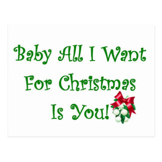 Baby All I Want For Christmas Is You Postcard