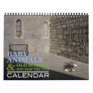 Baby Animals & Old School Hip Hop Truths Calendar
