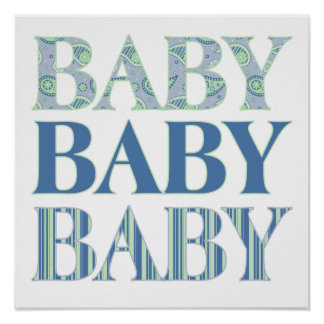 Baby, Baby, Baby Print