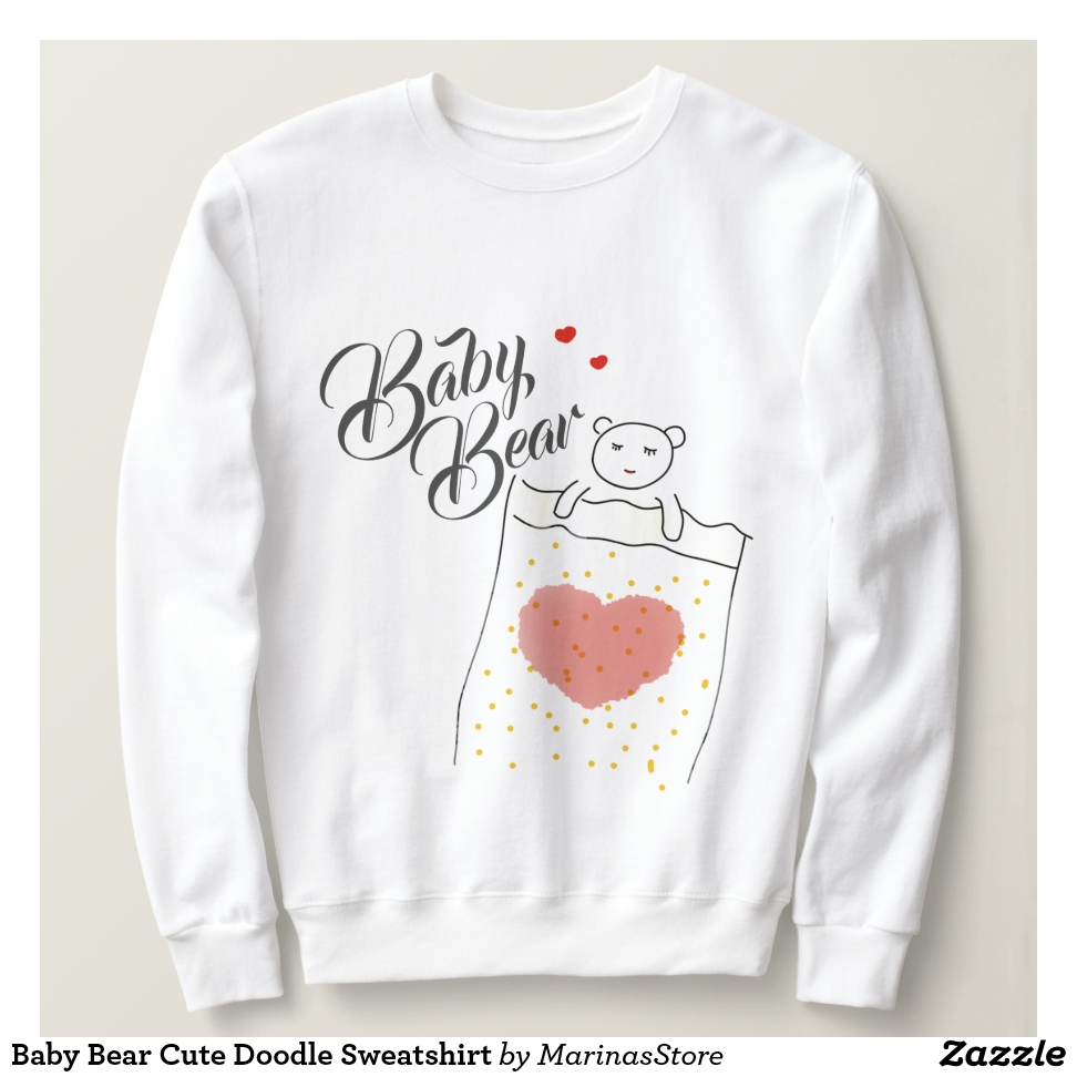 Baby Bear Cute Doodle Sweatshirt - Creative Long-Sleeve Fashion Shirt Designs