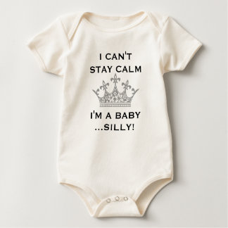 Baby Birthday I Can't Stay Calm I'm a Baby Silly Baby Bodysuit