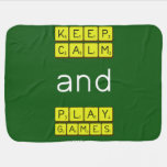 KEEP CALM and PLAY GAMES  Baby Blanket