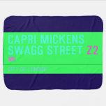 Capri Mickens  Swagg Street  Baby Blanket