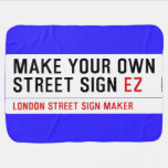 make your own street sign  Baby Blanket