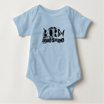 """Baby bodysuit """"Born Awesome"""""""