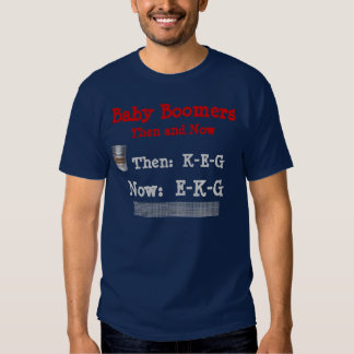 Baby Boomers, Then and Now T-Shirt
