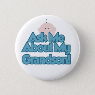 Baby Boy Ask About My Grandson Tshirts and Gifts Pinback Button