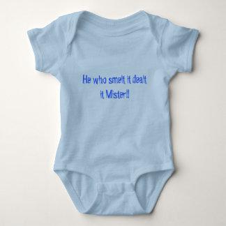 Baby boy He who smelt it dealt it Mister!! Baby Bodysuit