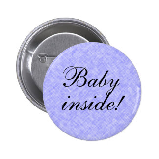 BABY Boy Inside! any Text Pinback Button
