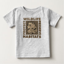 Baby Boy Protect Wildlife Habitats Environmental Baby T-Shirt