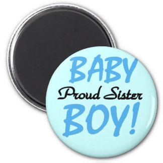 Baby Boy Proud Sister Tshirts and Gifts Magnet
