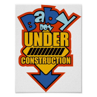 BABY boy UNDER CONSTRUCTION Poster
