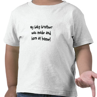 Baby Brother born at home Tee Shirts