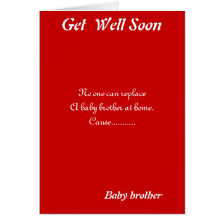 Baby brother  get well greeting cards