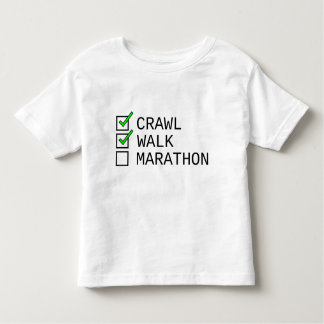 Baby Checklist: Crawl, Walk, Marathon Toddler T-shirt