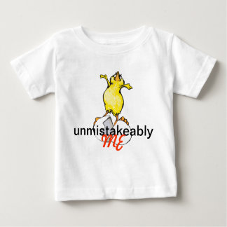 Baby chick: unmistakably me! baby T-Shirt