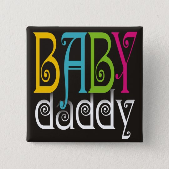 Baby Daddy - Gender Neutral Button
