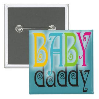 Baby Daddy - Gender Neutral Pinback Button