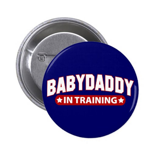 Baby Daddy In Training Pin
