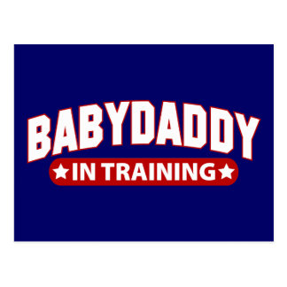 Baby Daddy In Training Postcard